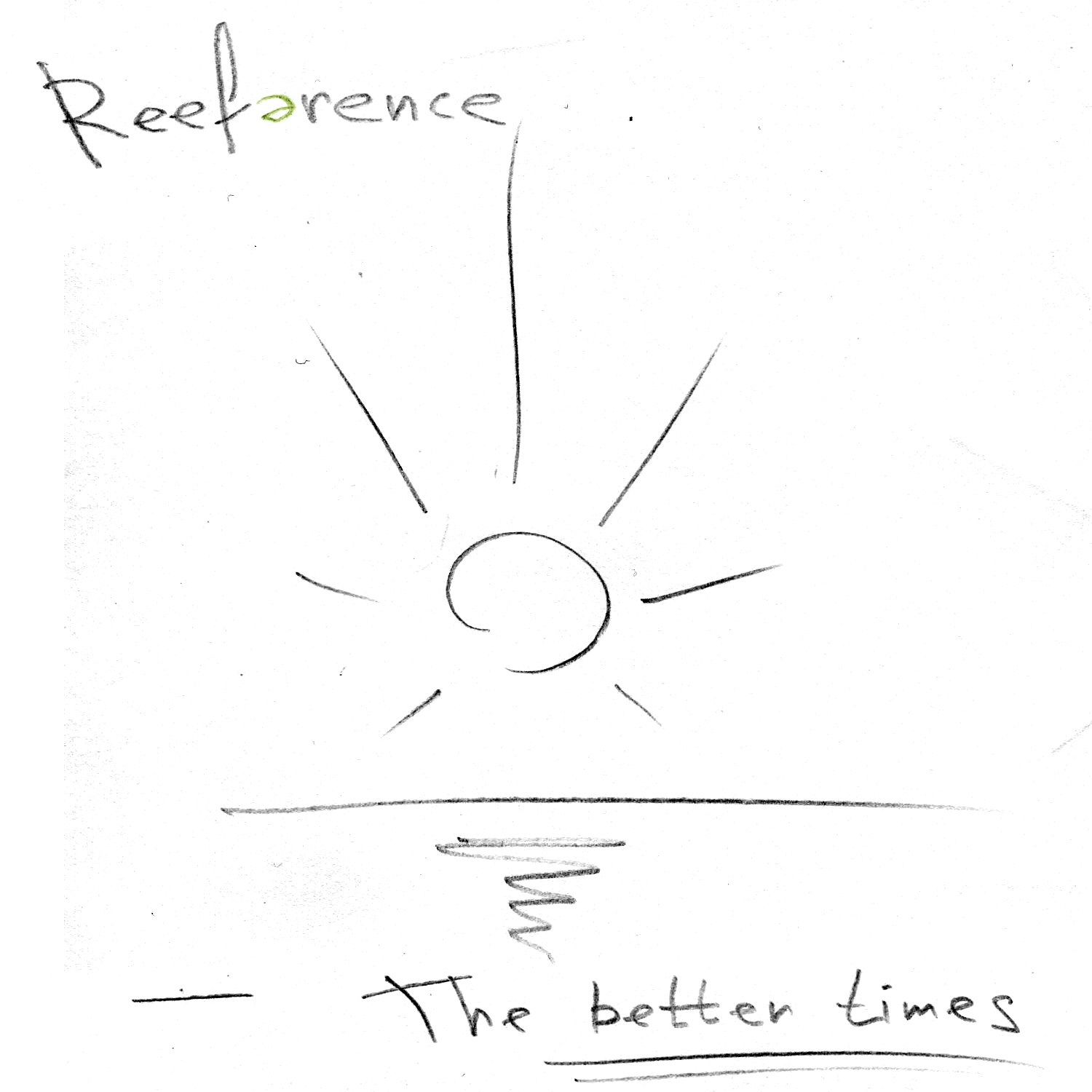 "Reeference ""The Better Times"" EP [2014]"